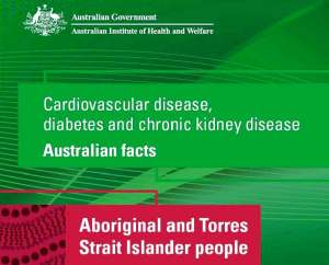 AIHW Cardiovascular disease, diabetes and chronic kidney disease Australian facts Aboriginal and Torres Strait Islander people