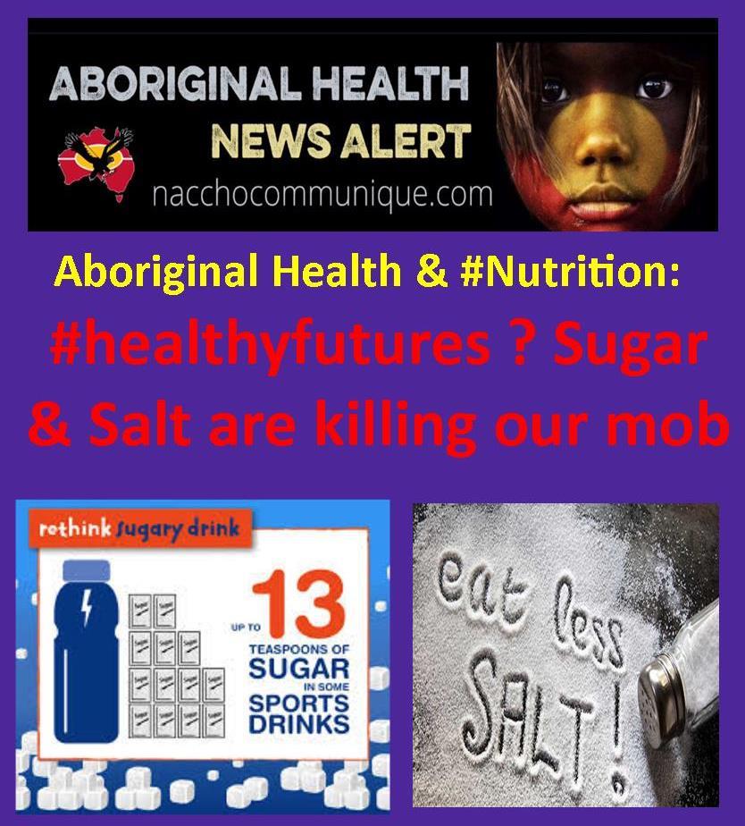 NACCHO Aboriginal Health and #Nutrition: #Sugar and #Salt