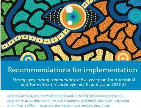 NACCHO Aboriginal Eye Health #CloseTheGap : @Vision2020Aus Launches #Strongeyesstrongcommunities – A five year plan for Aboriginal and Torres Strait Islander eye health and vision, 2019-2024 : With 24 recommendations to guide implementation