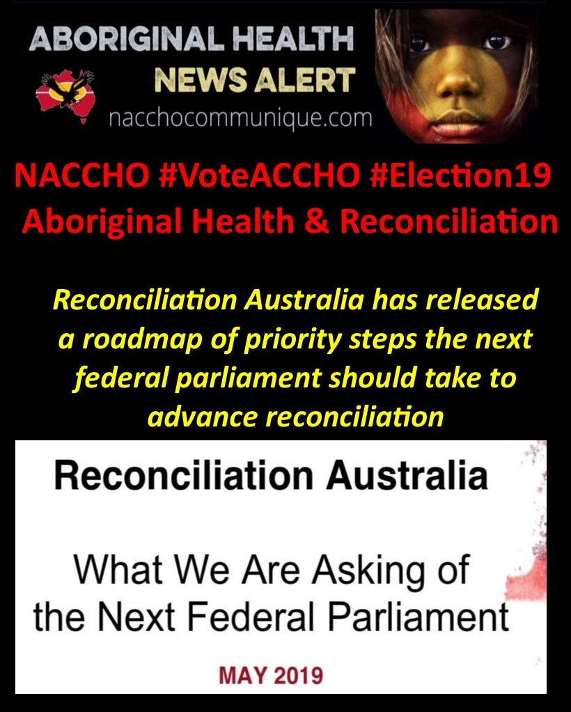 NACCHO Aboriginal Health #Healing #UluruStatement from the Heart 36 of 36 Final of our #VoteACCHO Posts :@RecAustralia has released a roadmap of priority steps the next federal parliament should take to advance #reconciliation