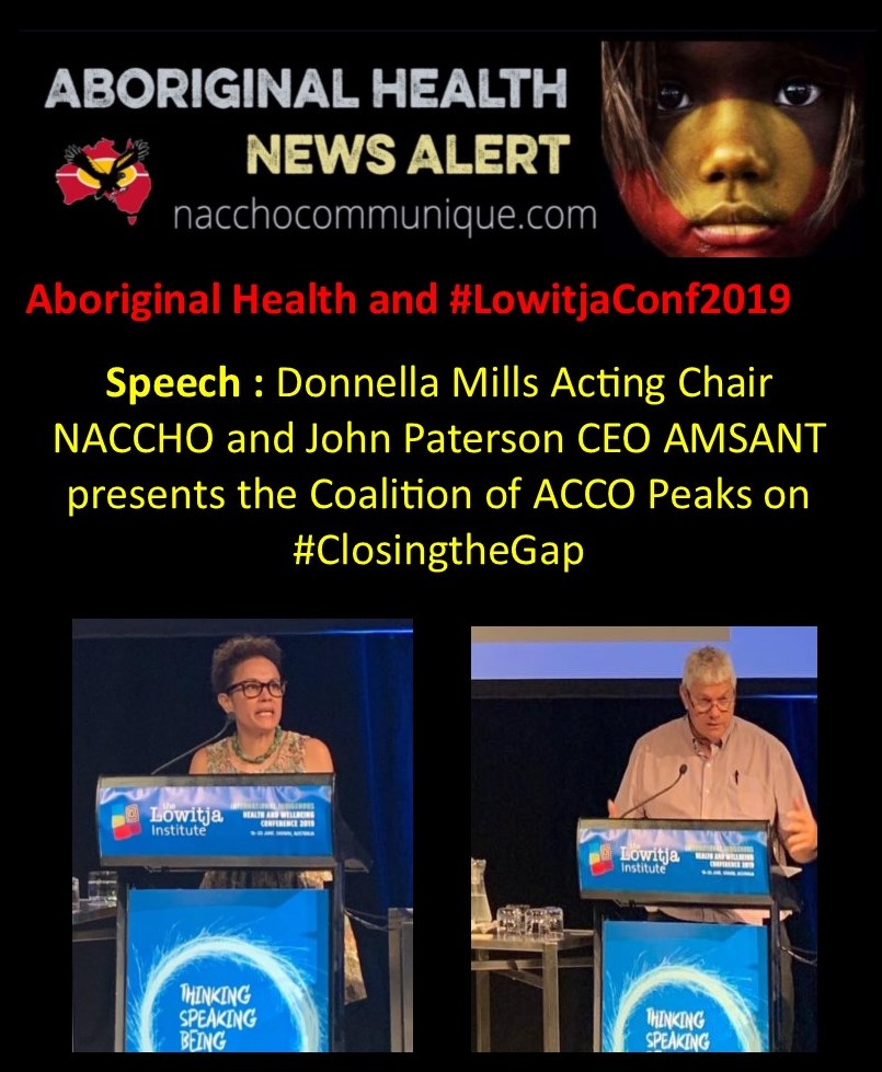 NACCHO Aboriginal Health and #LowitjaConf2019 Speech : Donnella Mills Acting Chair NACCHO and John Paterson CEO AMSANT presents the Coalition of ACCO Peaks on #ClosingtheGap