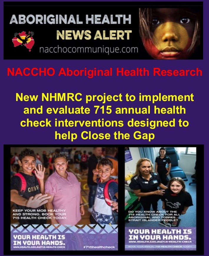 NACCHO Aboriginal Research Health News : New @NHMRC project to implement and evaluate 715 annual health checks interventions designed to help Close the Gap