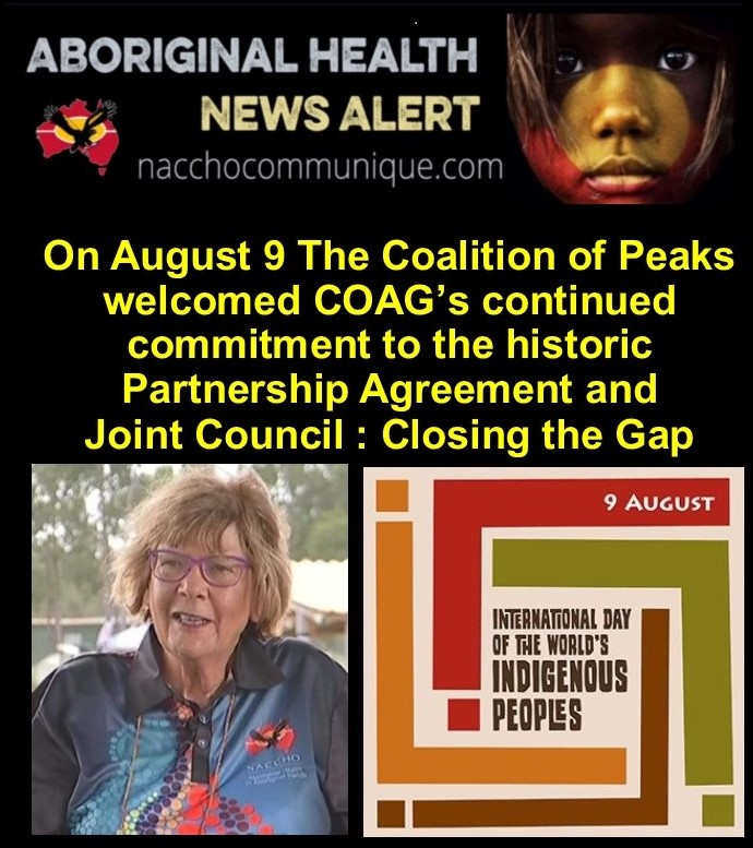 NACCHO Aboriginal Health and #Closingthe Gap : Coalition of around forty Peak Aboriginal and Torres Strait Islander organisations welcomes COAG continued commitment to the historic Partnership Agreement on Closing the Gap