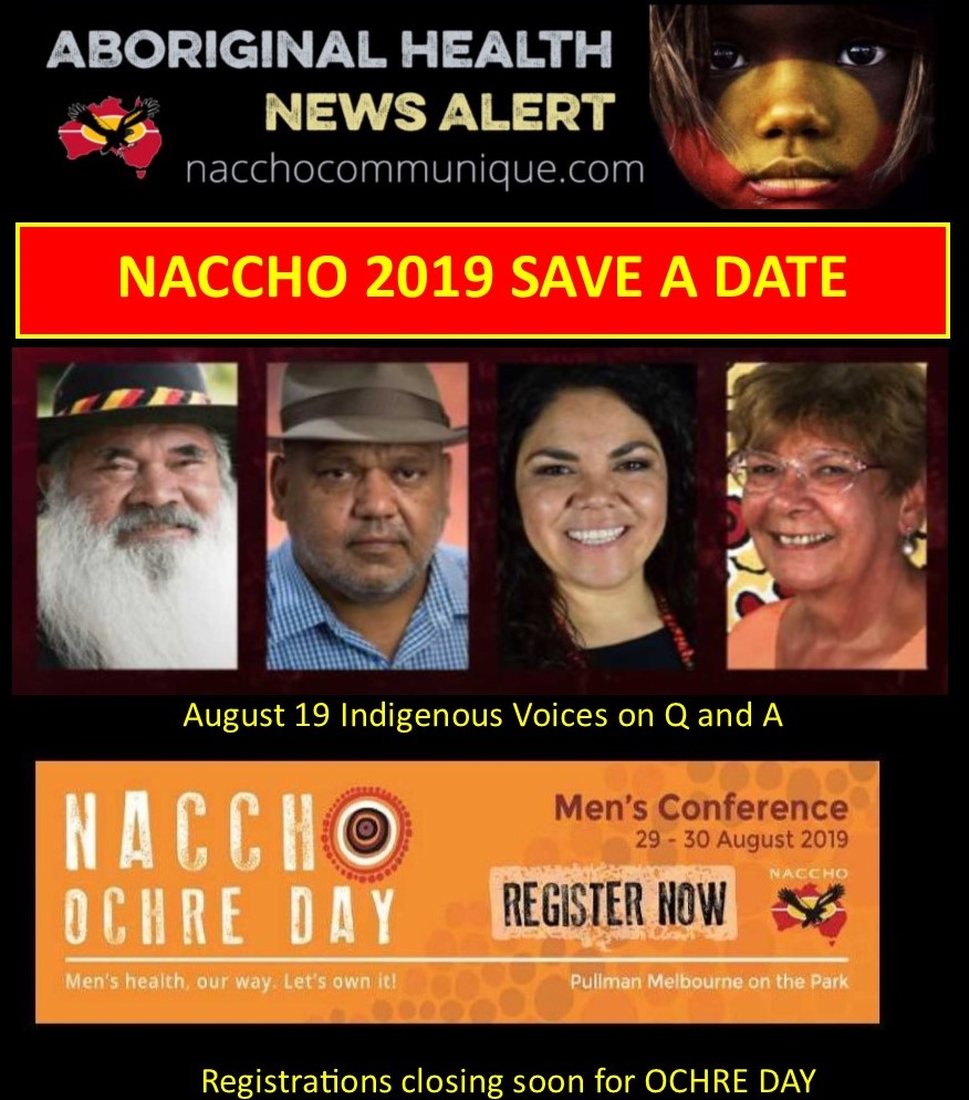 NACCHO Aboriginal Health Save a date Conferences and Events : This week feature Our @NACCHOChair Speaking at #NILCIHJC2019 Darwin , @KenWyattMP delivers 19th Vincent Lingiari Memorial Lecture Aug 15 #NACCHO CEO Pat Turner on #QandA Aug 19 Plus #OchreDay Registrations Closing