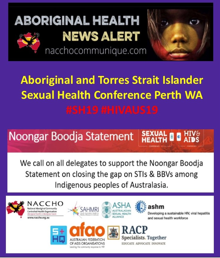 NACCHO Aboriginal and Torres Strait Islander Sexual Health : #SH19 #HIVAUS19: We call on all delegates and organisations to support the Noongar Boodja Statement on #closingthegap on #STIs & #BBVs among Indigenous peoples of Australasia