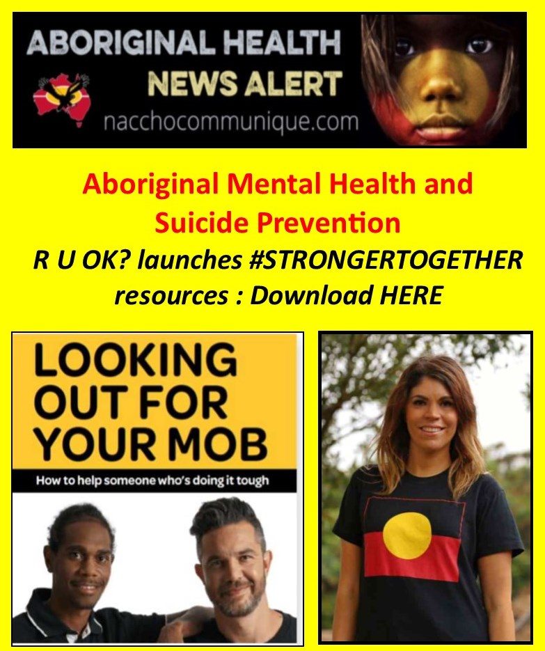 NACCHO Aboriginal Mental Health #RUOKDay @ruokday ? Download #RUOKSTRONGERTOGETHER resources a targeted #MentalHealth #SuicidePrevention campaign to encourage conversation within our communities. Contributions inc Dr Vanessa Lee @joewilliams_tew @ShannanJDodson