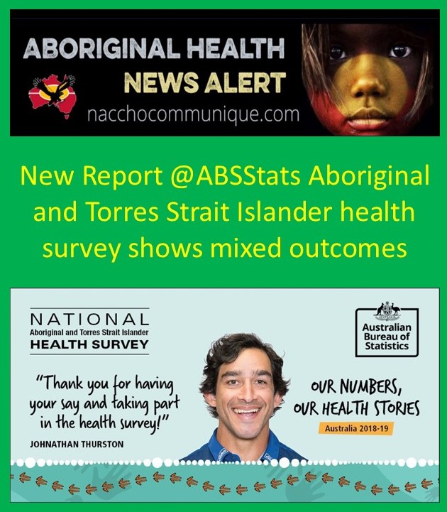 NACCHO Aboriginal Health News Alert : New Report @ABSStats Aboriginal and Torres Strait Islander health survey shows mixed outcomes : But fewer of our mob are #Smoking