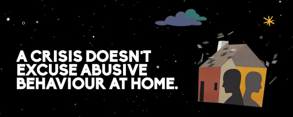 A crisis doesn't excuse abusive behaviour at home Help is Here campaign banner
