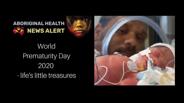 World Prematurity Day 2020 - life's little treasures, image of Aboriginal father looking at baby in a humdicrib