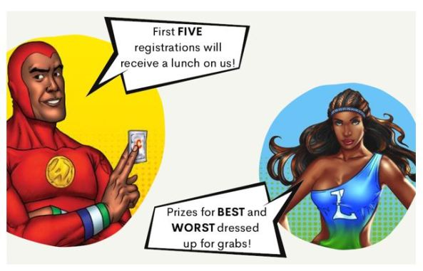 Condoman with voice bubble 'First FIVE registrations will receive a lunch on us! and Lubelicious with voice bubble 'Prizes for BEST and WORST dressed up for grabs!'