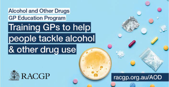 RACGP banner text Alcohol and Other Drugs GP Education Program Training GPs to help people tackle alcohol & other drug use racgp.org.au/AOD, blue background, pills, beer