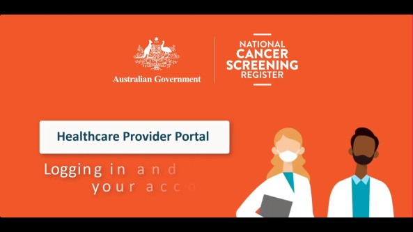 orange background, text 'Australian Government, National Cancer Screening Register, Healthcare Provider Portal Logging in and your acc, vector image of female & male health professionals