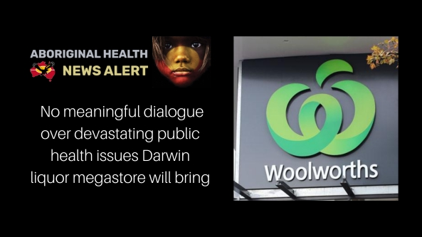 feature tile text 'no meaningful dialogue over devastating public health issues Darwin liqour megastore will bring' image of Woolworths logo outside of Woolworths store