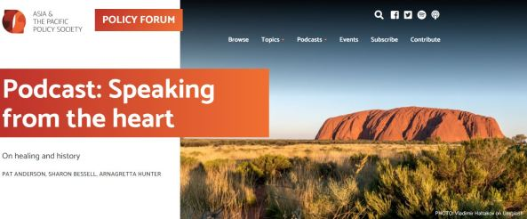 Asisa & The Pacific Policy Society Policy Form Podcast: Speaking from the heart On healing and History banner, photo of Uluru