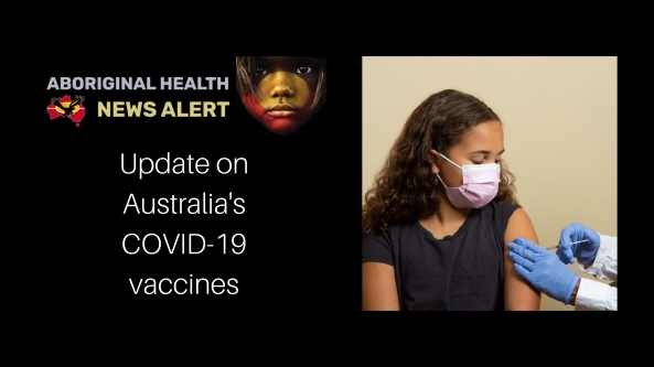 feature tile text 'update on Australia's COVID-19 vaccines' teenage Aboriginal girl with mask being administered vaccination by health professional with gloved hands, white coat sleeves on wrists